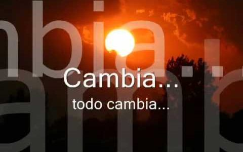 Cambia, todo cambia en este mundo /  Change, everything changes in this world